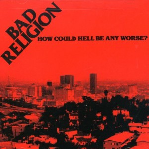Bad Religion How Could Hell Be Any Worse Cover